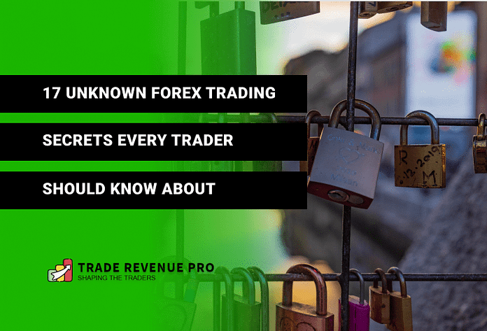 17 Unknown Forex Trading Tips Every Trader Should Know About