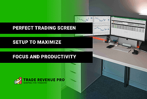 Perfect Trading Screen Setup To Maximize Focus & Productivity