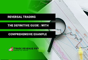 Reversal Trading - The Definitive Guide