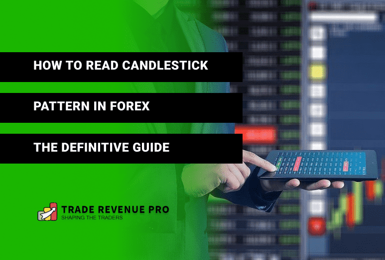 How to Read Candlestick Patterns in Forex - The Definitive Guide